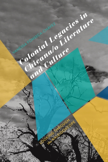 Colonial Legacies in Chicana/o Literature and Culture book cover