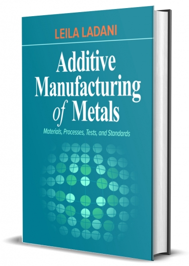 Additive Manufacturing of Metals: Materials, Processes, Tests, and Standards