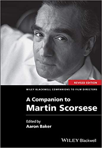 Cover of A Companion to Martin Scorsese, Revised Edition edited by Aaron Baker