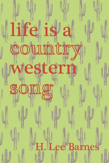 Cover of Life is a Country Western Song by H. Lee Barnes