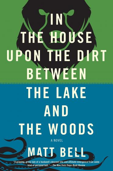 Cover of In the House Upon the Dirt Between the Lake and the Woods