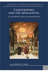 Cover of Catastrophes and the Apocalyptic in the Middle Ages and Renaissance edited by Robert Bjork