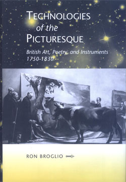 Cover of Technologies of the Picturesque British Art, Poetry, and Instruments, 1750-1830 (The Bucknell Studies in Eighteenth-century Literature and Culture)