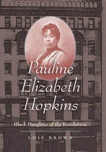 "Cover of ""Pauline Elizabeth Hopkins"" by Lois Brown featuring Hopkins' portrait against a building front"
