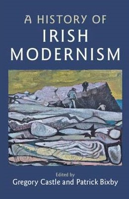 Cover of A History of Irish Modernism edited by Gregory Castle and Patrick Bixby