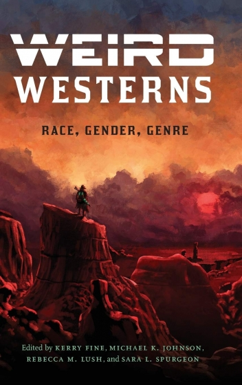 Cover of Weird Westerns co-edited by Kerry Fine