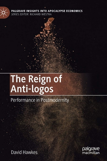 Cover of The Reign of Anti-logos by David Hawkes