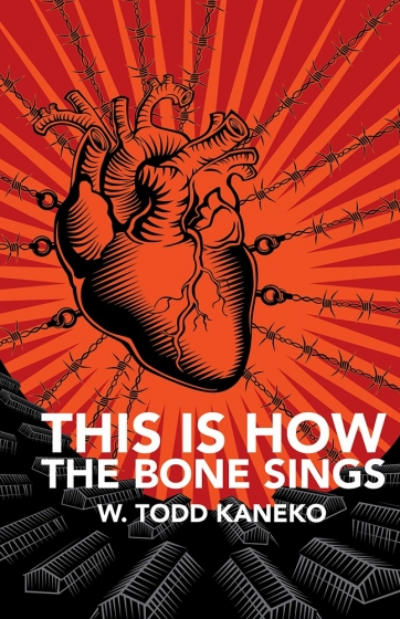Cover of This Is How the Bone Sings by W. Todd Kaneko