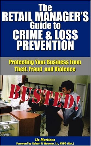 Cover of The Retail Manager's Guide to Crime and Loss Prevention by Liz Martinez