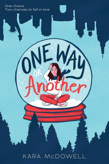 Cover of One Way or Another by Kara McDowell