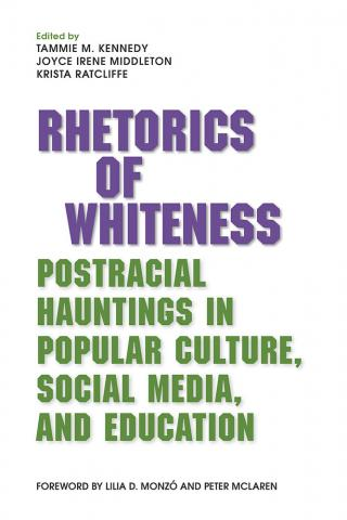 Cover of Rhetorics of Whiteness edited by Kennedy, Middleton and Ratcliffe