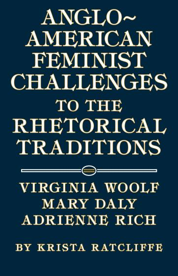 Cover of Anglo-American Feminist Challenges to the Rhetorical Traditions