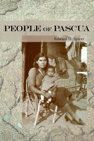 Cover of People of Pascua edited by Kathleen Mullen Sands
