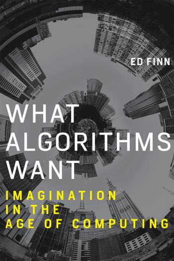 "Cover of Ed Finn's book ""What Algorithms Want,"" showing a distorted city skyline in grayscale."