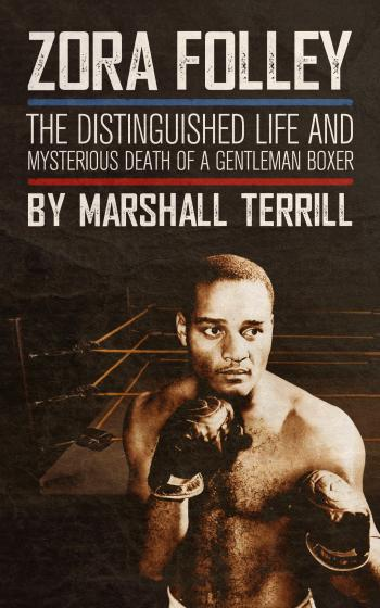 """Zora Folley: The Distinguished Life and Mysterious Death of a Gentleman Boxer"""