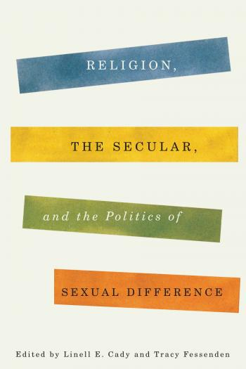 "Cover of new book ""Religion, the Secular, and the Politics of Sexual Difference"""