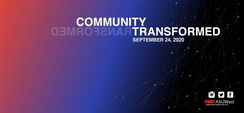 TEDxASUWest 2020: Community Transformed