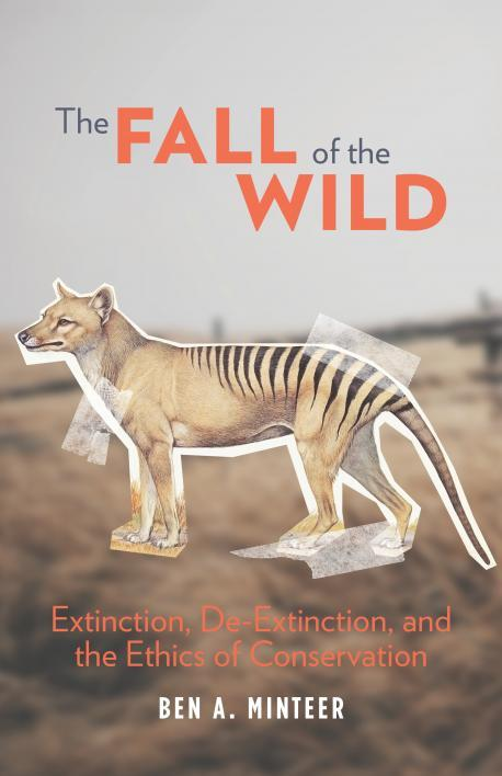 "Ben Minteer's ""The Fall of the Wild"""