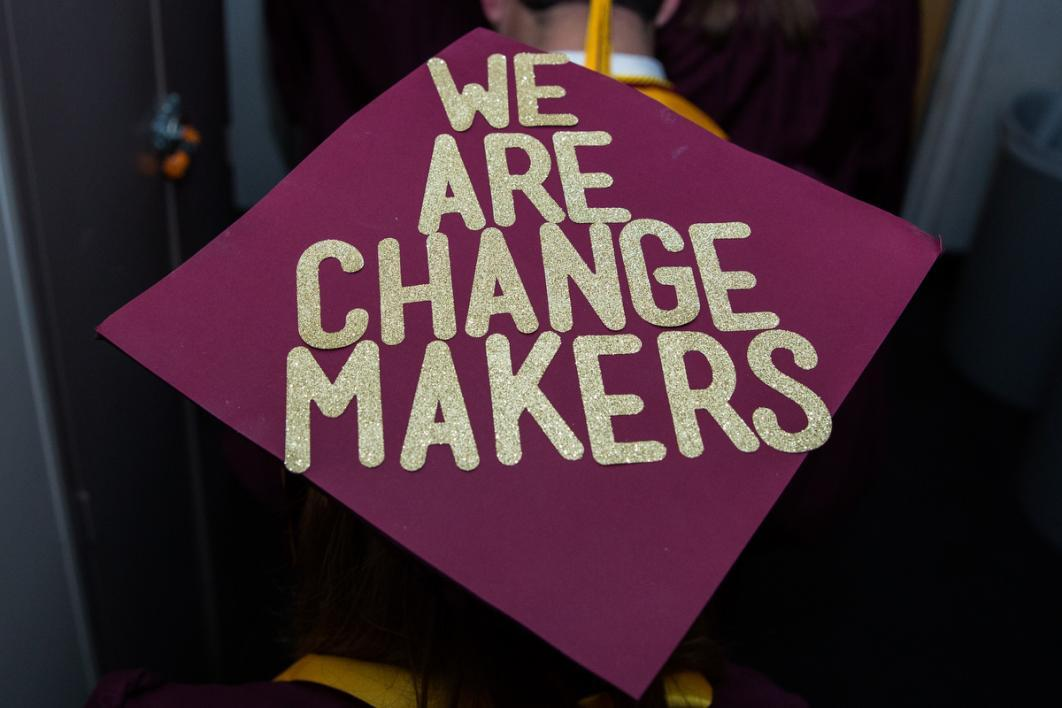"A graduation cap that says, ""We are Changemakers"""
