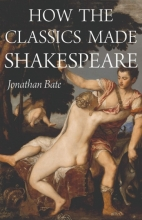 Cover of How the Classics Made Shakespeare by Jonathan Bate