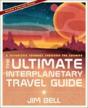 Cover of The Ultimate Interplanetary Travel Guide