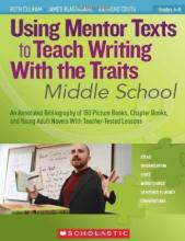 Cover of Using Mentor Texts to Teach Writing With the Traits