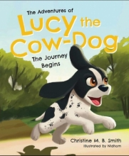 "Book cover of ""The Adventures of Lucy the Cow-Dog"" with an illustration of a dog running on it"