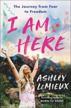 Cover of I Am Here by Ashley LeMieux