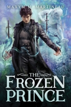 Cover of The Frozen Prince by Maxym Martineau