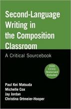 Cover of Second-Language Writing in the Composition Classroom: A Critical Sourcebook