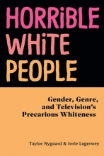 Cover of Horrible White People co-written by Taylor Nygaard