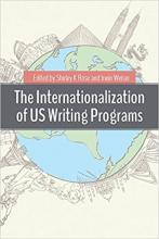 Cover of The Internationalization of US Writing Programs edited by Shirley K Rose and Irwin Weiser