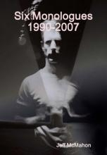 Six Monologues 1990-2007 book cover