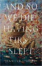 "Cover of ""And So We Die, Having First Slept"" featuring an illustration of a woman surrounded by leaves"