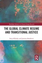 """Cover of """"The Global Climate Regime and Transitional Justice"""" by Sonja Klinsky and Jasmina Brankovic"""