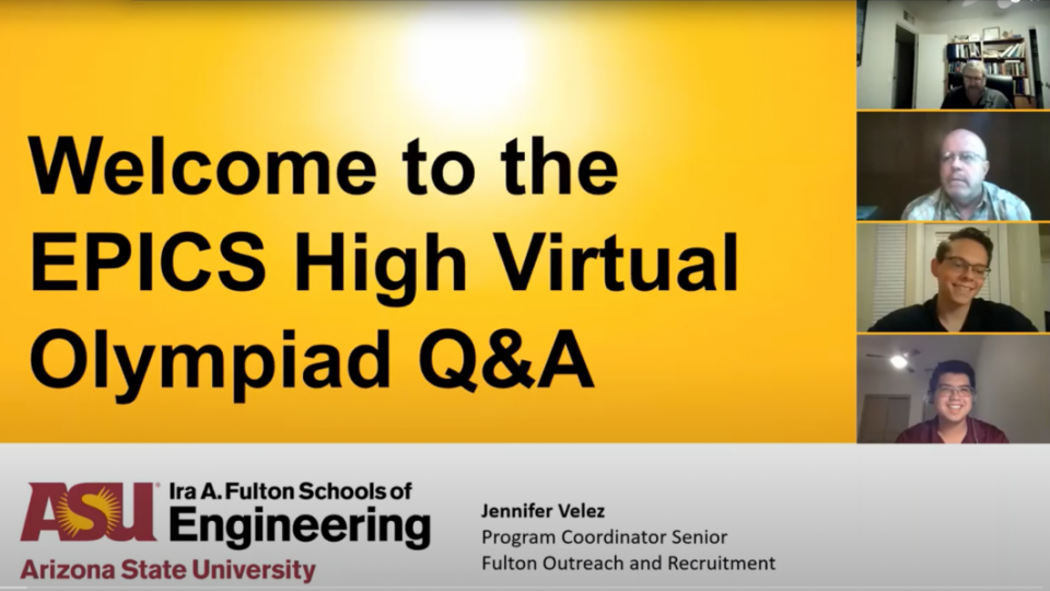 Regents Professor Edward Kavazanjian, Engineers Without Borders ASU chapter industry mentor Greg Rodzenko, student president Alex Owens and member Matthew Kimball participate in a Zoom Q&A session for the EPICS High Virtual Olympiad.
