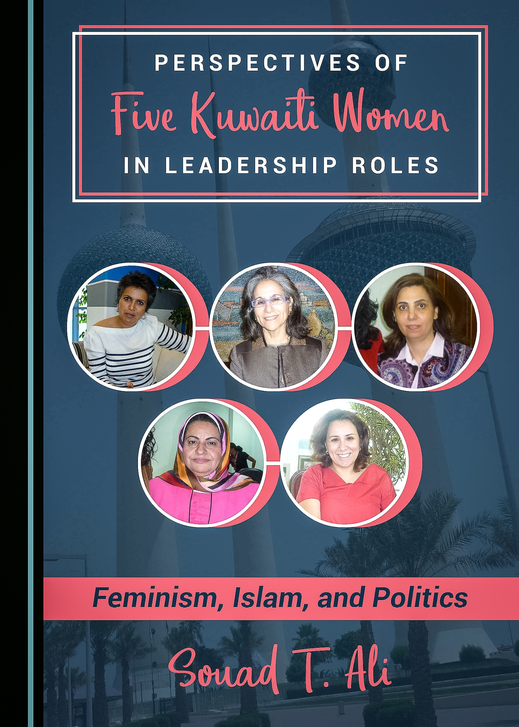 "front cover of ASU Professor Souad T. Ali's book ""Perspectives of Five Kuwaiti Women in Leadership Roles"""