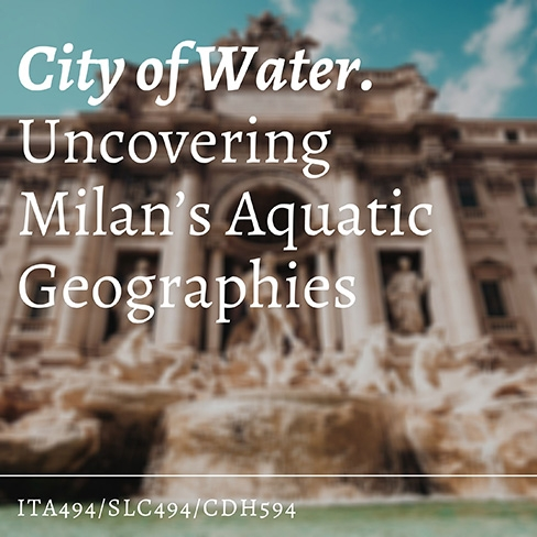 """Promotional image for """"City of Water, Uncovering Milan's Aquatic Geographies"""" course"""