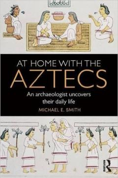 Cover of Michael Smith's book about life among the Aztecs.