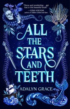 """cover for the young adult book """"All the Stars and Teeth"""" by ASU alum Adalyn Grace"""