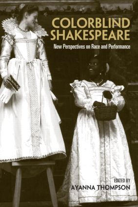 "Cover of ""Colorblind Shakespeare"" edited by Ayanna Thompson featuring two women on a stage"